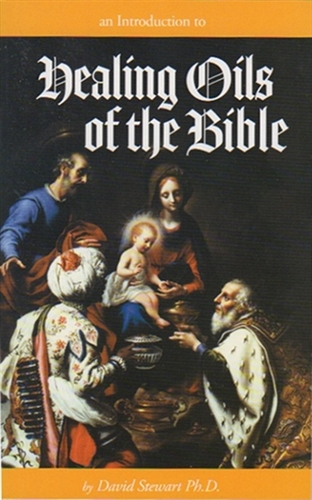 The Essential Oils of the Bible by Savid Stewart